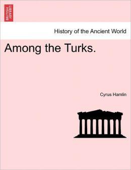 Among the Turks.