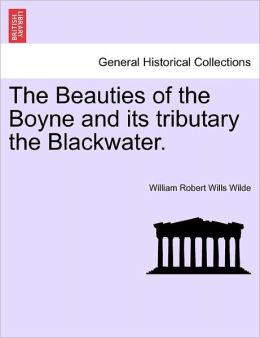 The Beauties of the Boyne and Its Tributary the Blackwater.