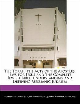 The Torah, The Acts Of The Apostles, Jews For Jesus And The Complete Jewish Bible