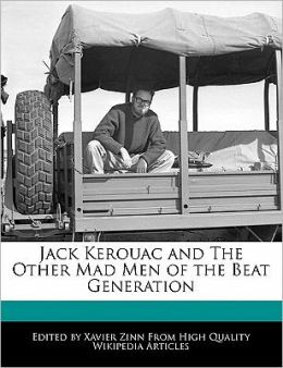 Jack Kerouac And The Other Mad Men Of The Beat Generation