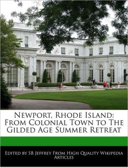 Newport, Rhode Island: From Colonial Town to the Gilded Age Summer Retreat