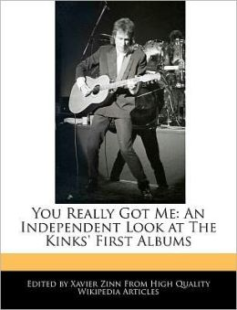 You Really Got Me: An Independent Look at The Kinks' First Albums
