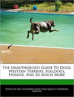The Unauthorized Guide To Dogs
