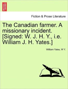 The Canadian Farmer. A Missionary Incident. [Signed