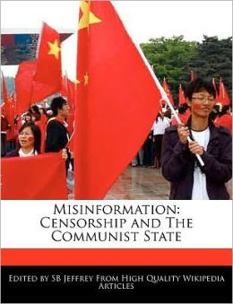 Misinformation: Censorship and the Communist State