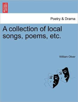 A Collection Of Local Songs, Poems, Etc.