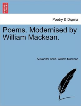 Poems. Modernised By William Mackean.