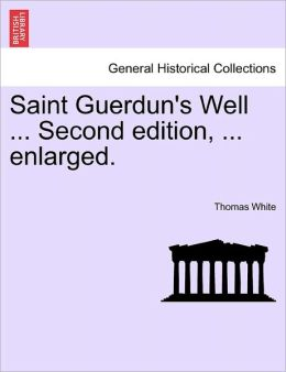 Saint Guerdun's Well ... Second Edition, ... Enlarged.