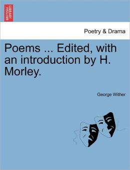 Poems ... Edited, With An Introduction By H. Morley.