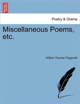 Miscellaneous Poems, Etc.