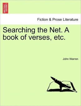 Searching The Net. A Book Of Verses, Etc.
