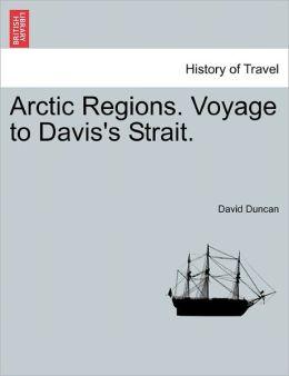 Arctic Regions. Voyage To Davis's Strait.