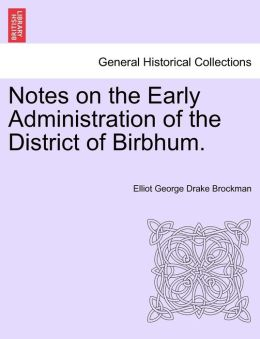 Notes On The Early Administration Of The District Of Birbhum.
