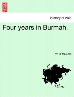 Four Years In Burmah.
