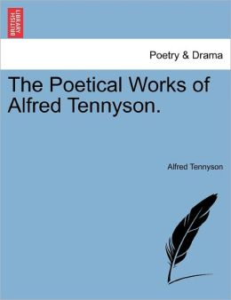 The Poetical Works Of Alfred Tennyson.