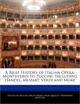 A Brief History Of Italian Opera