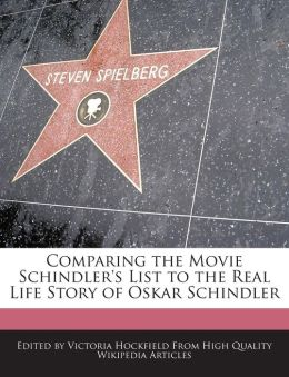 Comparing The Movie Schindler's List To The Real Life Story Of Oskar Schindler