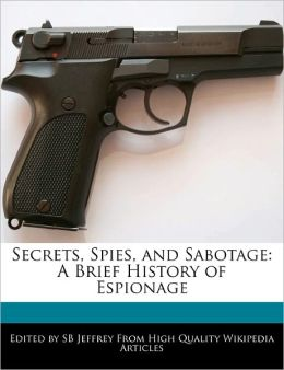 Secrets, Spies, And Sabotage