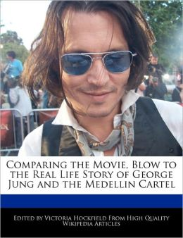 Comparing The Movie, Blow To The Real Life Story Of George Jung And The Medellin Cartel