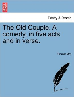 The Old Couple. A Comedy, In Five Acts And In Verse.