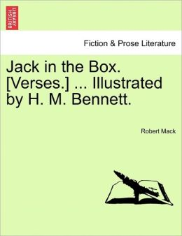 Jack In The Box. [Verses.] ... Illustrated By H. M. Bennett.
