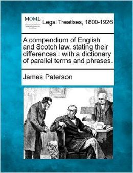A Compendium Of English And Scotch Law, Stating Their Differences