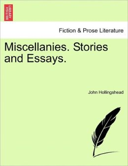 Miscellanies. Stories And Essays.