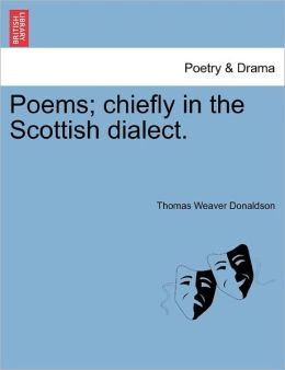 Poems; Chiefly In The Scottish Dialect.