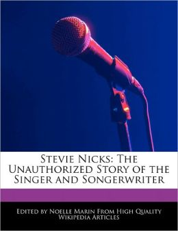 Stevie Nicks: The Unauthorized Story of the Singer and Songerwriter