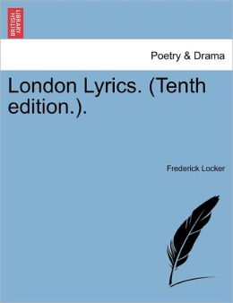 London Lyrics. (Tenth Edition.).