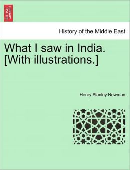 What I Saw In India. [With Illustrations.]