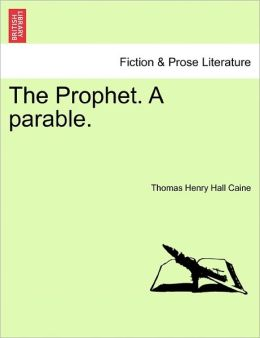 The Prophet. A Parable.