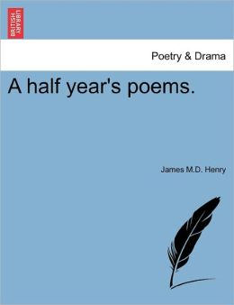 A Half Year's Poems.