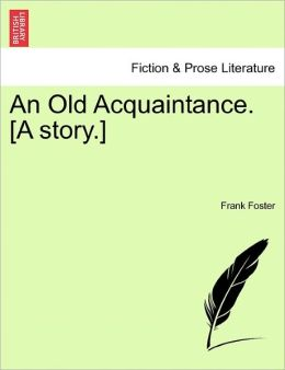 An Old Acquaintance. [A Story.]