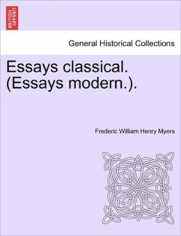 Essays Classical. (Essays Modern.).