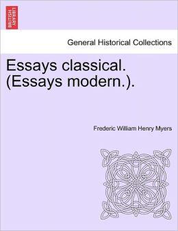 Essays Classical. (Essays Modern.).