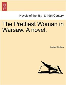 The Prettiest Woman In Warsaw. A Novel.