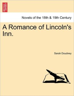 A Romance Of Lincoln's Inn.