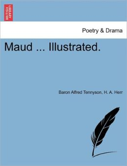 Maud ... Illustrated.
