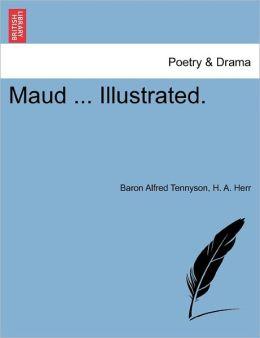 Maud ... Illustrated.