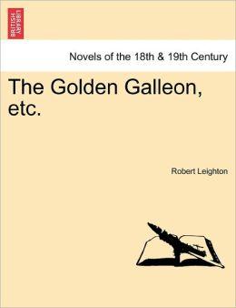 The Golden Galleon, Etc.