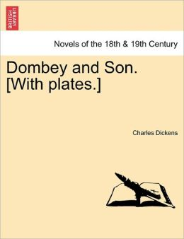 Dombey And Son. [With Plates.]