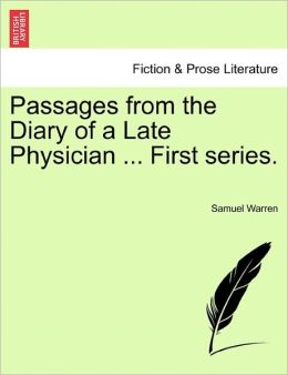 Passages From The Diary Of A Late Physician ... First Series.