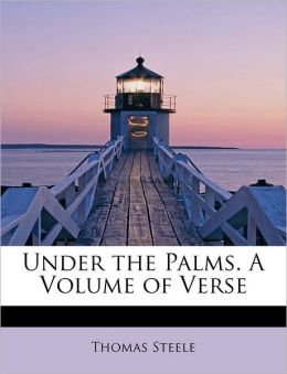 Under The Palms. A Volume Of Verse
