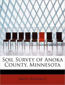 Soil Survey Of Anoka County, Minnesota