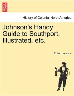 Johnson's Handy Guide To Southport. Illustrated, Etc.