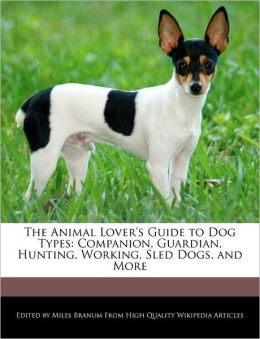 The Animal Lover's Guide To Dog Types
