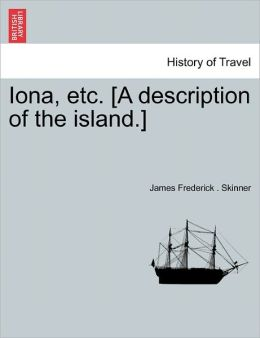 Iona, Etc. [A Description Of The Island.]