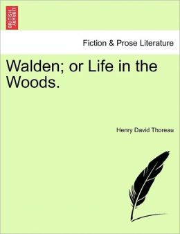 Walden; Or Life In The Woods.