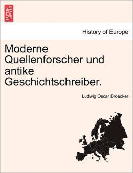 Moderne Quellenforscher Und Antike Geschichtschreiber.